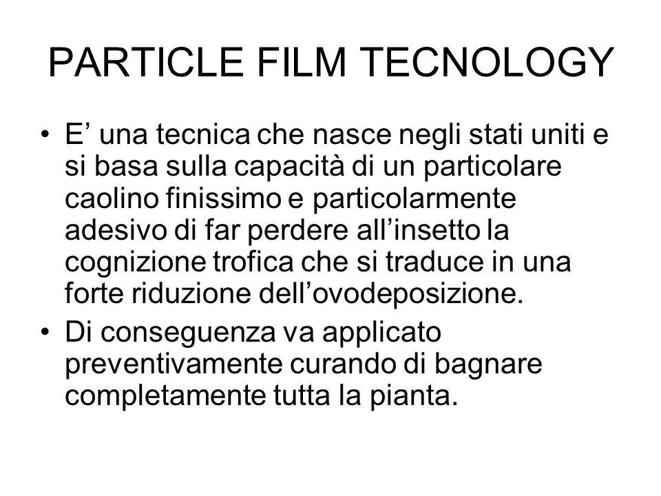 PARTICLE FILM TECNOLOGY E una tecnica che nasce negli stati uniti e si basa sulla capacità di un particolare caolino finissimo e particolarmente adesi