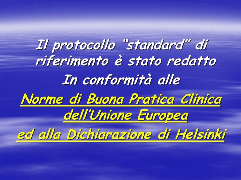 Il protocollo standard di riferimento è stato redatto In conformità alle Norme di Buona Pratica Clinica dellUnione Europea ed alla Dichiarazione di He