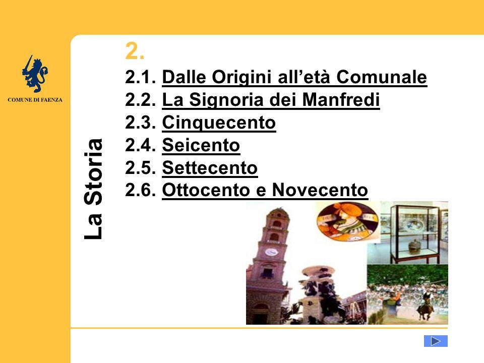 La Storia 2. 2.1. Dalle Origini alletà ComunaleDalle Origini alletà Comunale 2.2.