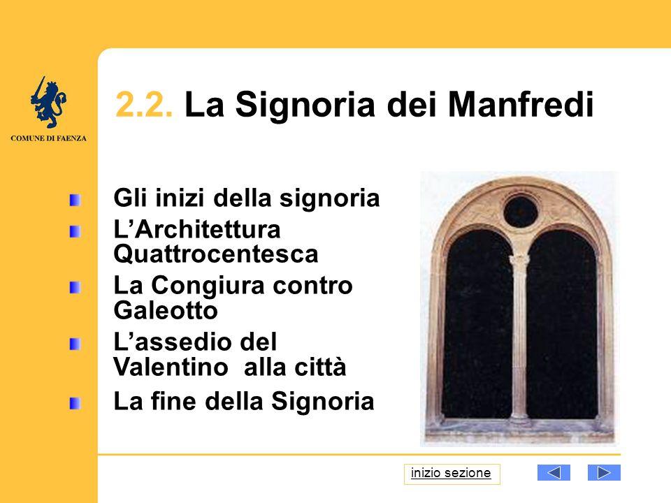 15 Gli inizi della signoria LArchitettura Quattrocentesca La Congiura contro Galeotto Lassedio del Valentino alla città La fine della Signoria 2.2.