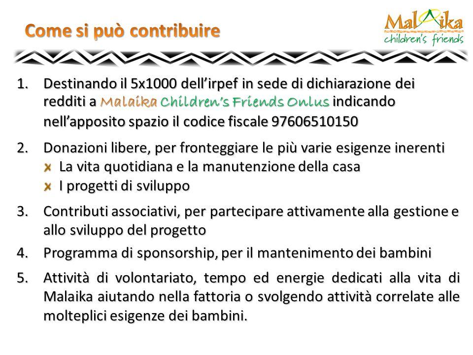 4.Programma di sponsorship, per il mantenimento dei bambini 2.Donazioni libere, per fronteggiare le più varie esigenze inerenti La vita quotidiana e l