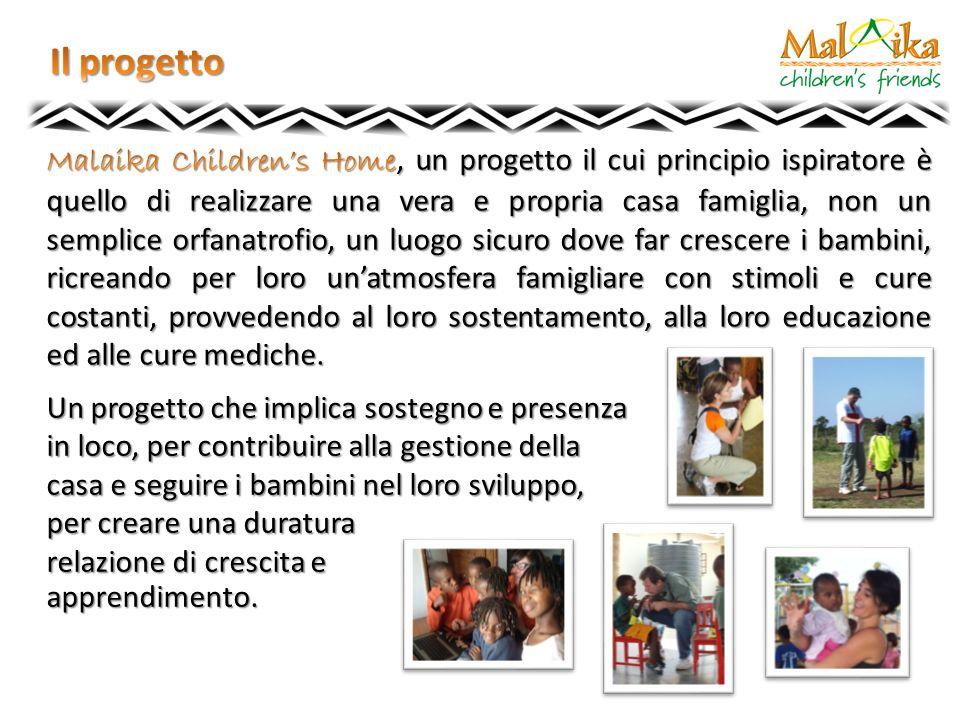 Un progetto che implica sostegno e presenza in loco, per contribuire alla gestione della casa e seguire i bambini nel loro sviluppo, per creare una du
