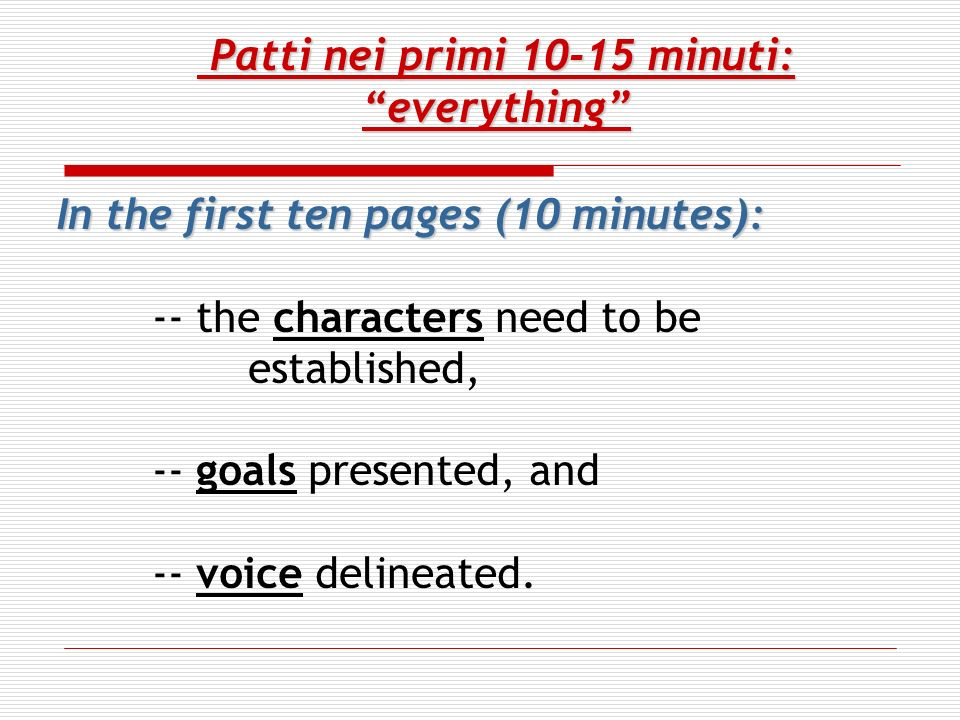 Patti nei primi 10-15 minuti:everything Patti nei primi 10-15 minuti:everything In the first ten pages (10 minutes): -- the characters need to be esta