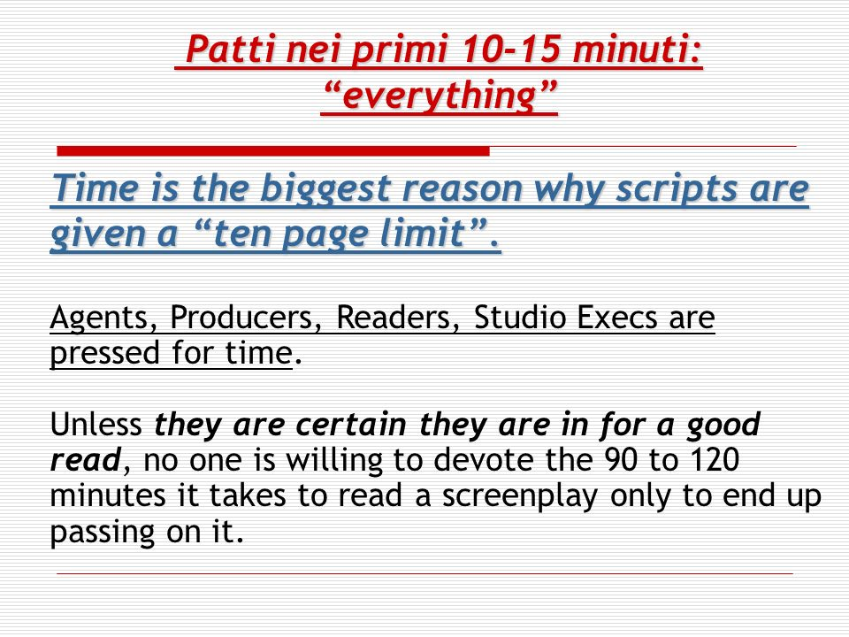 Patti nei primi 10-15 minuti:everything Patti nei primi 10-15 minuti:everything Time is the biggest reason why scripts are given a ten page limit.