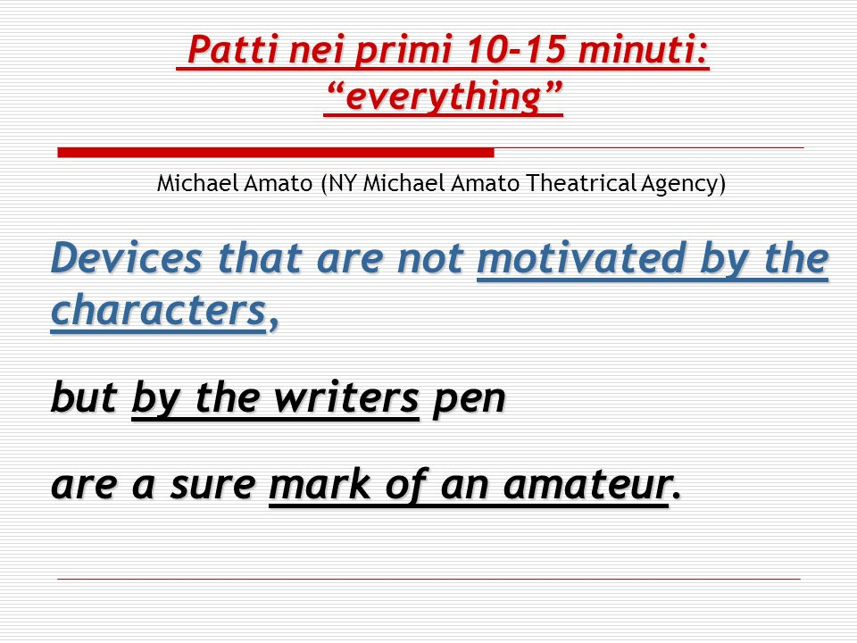 Patti nei primi 10-15 minuti:everything Patti nei primi 10-15 minuti:everything Michael Amato (NY Michael Amato Theatrical Agency) Devices that are no