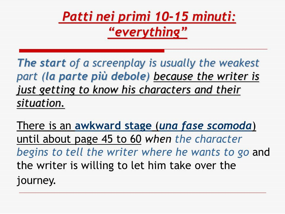Patti nei primi 10-15 minuti:everything Patti nei primi 10-15 minuti:everything The start of a screenplay is usually the weakest part (la parte più de