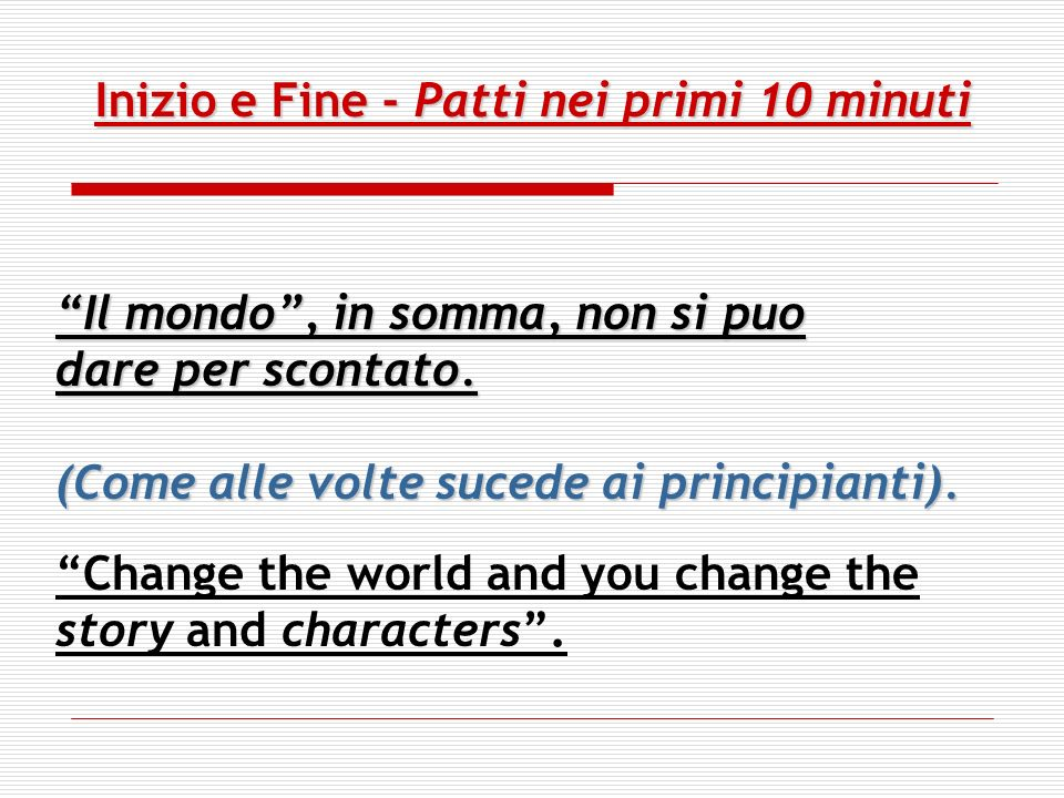 Patti nei primi 10-15 minuti: conflict = power If the protagonist is == If the protagonist is willing or able to compromise in any way and does, the conflict is over and so the story.