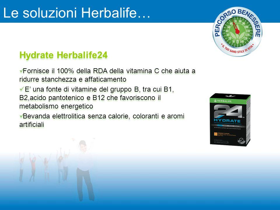 Le soluzioni Herbalife… Hydrate Herbalife24 Fornisce il 100% della RDA della vitamina C che aiuta a ridurre stanchezza e affaticamento E una fonte di