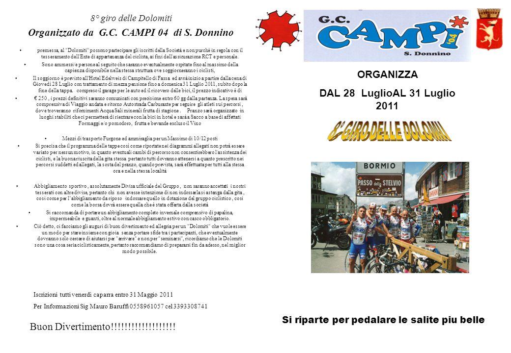 8° giro delle Dolomiti Organizzato da G.C. CAMPI 04 di S.