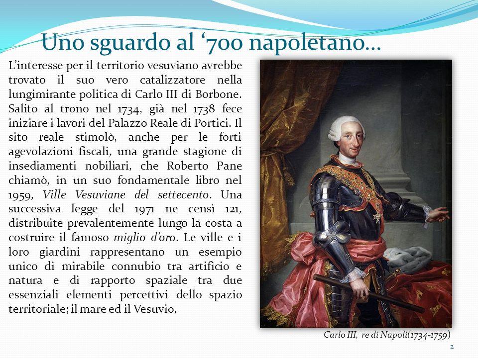 2 Linteresse per il territorio vesuviano avrebbe trovato il suo vero catalizzatore nella lungimirante politica di Carlo III di Borbone. Salito al tron