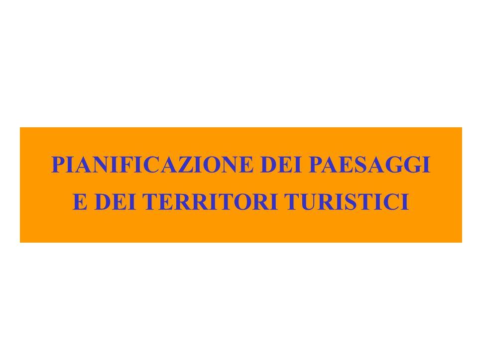 PIANIFICAZIONE DEI PAESAGGI E DEI TERRITORI TURISTICI