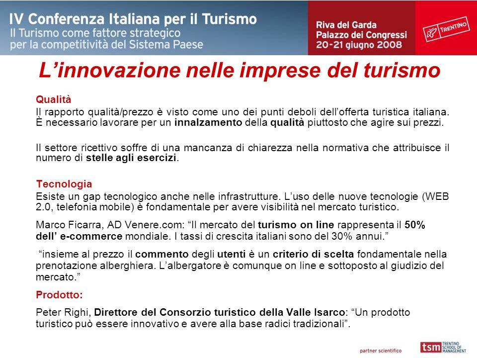 Linnovazione nelle imprese del turismo Qualità Il rapporto qualità/prezzo è visto come uno dei punti deboli dellofferta turistica italiana.
