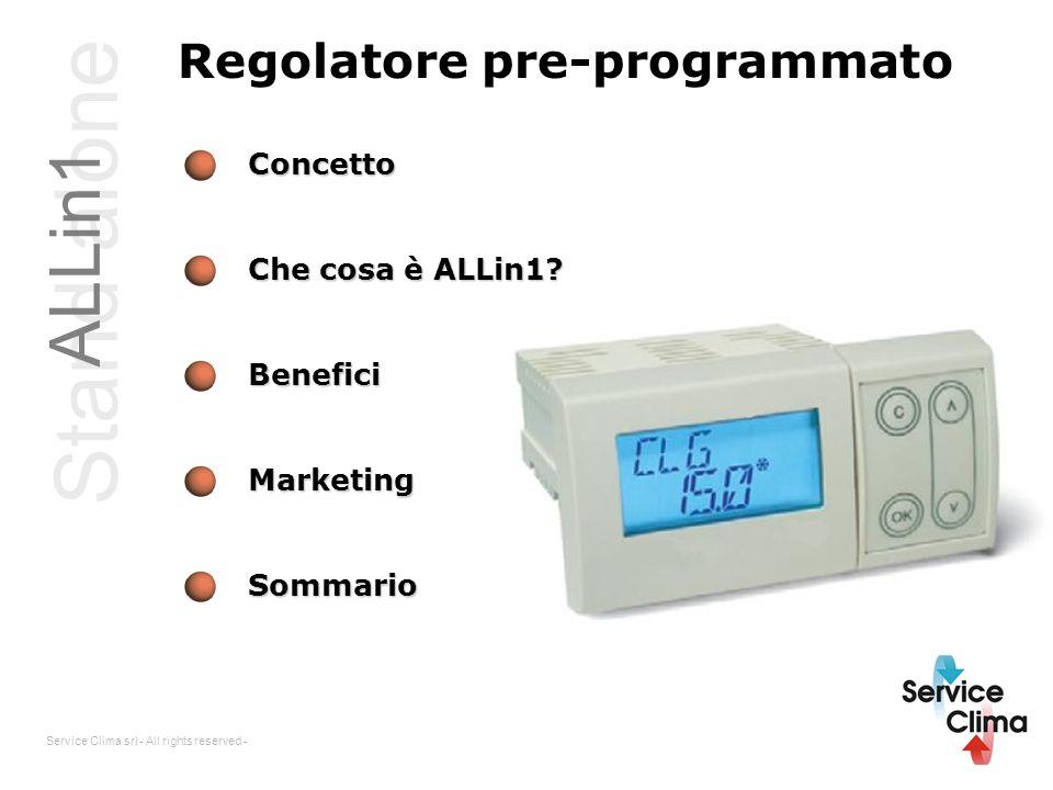 Stand alone Regolatore pre-programmato ALLin1 Concetto Che cosa è ALLin1? BeneficiMarketing Sommario Service Clima srl - All rights reserved -