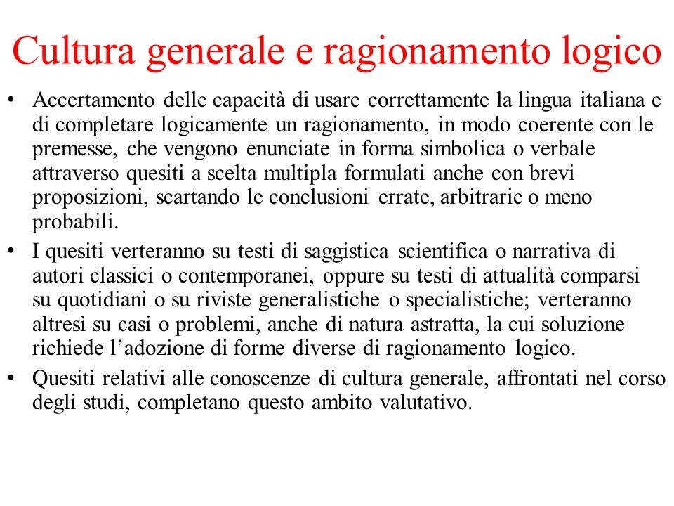 Cultura generale e ragionamento logico Accertamento delle capacità di usare correttamente la lingua italiana e di completare logicamente un ragionamen