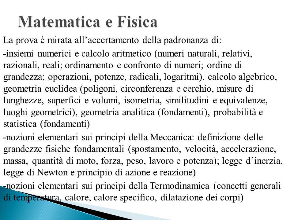La prova è mirata allaccertamento della padronanza di: -insiemi numerici e calcolo aritmetico (numeri naturali, relativi, razionali, reali; ordinament
