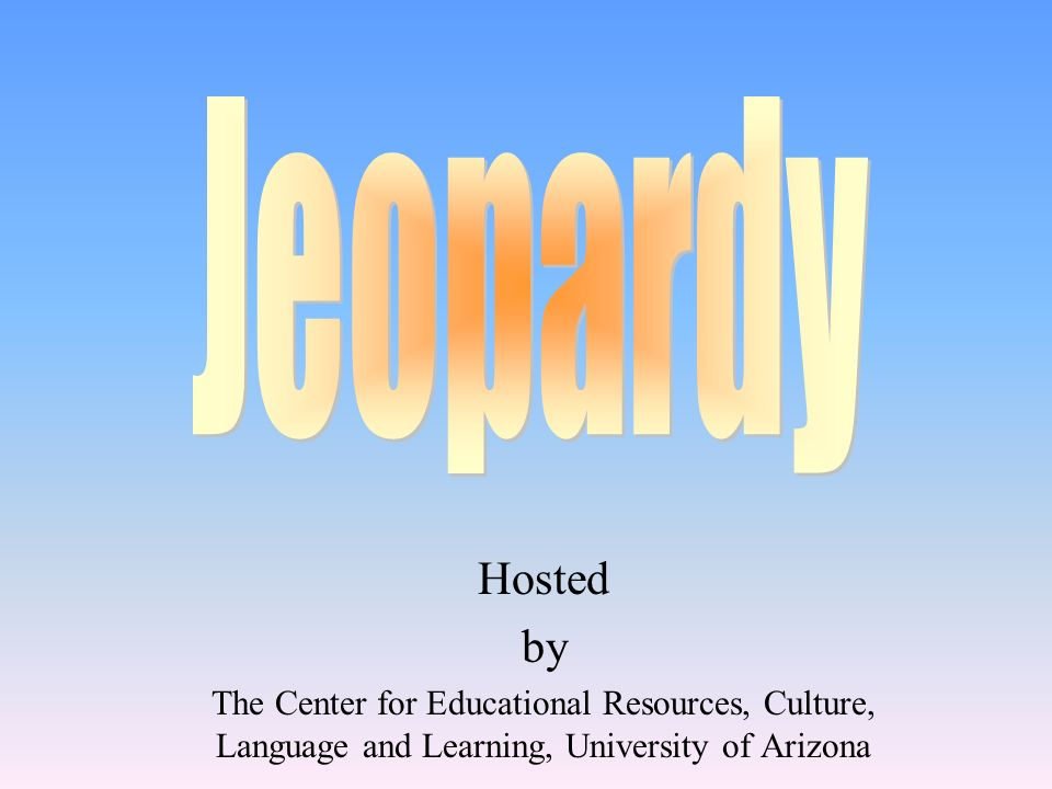 Hosted by The Center for Educational Resources, Culture, Language and Learning, University of Arizona