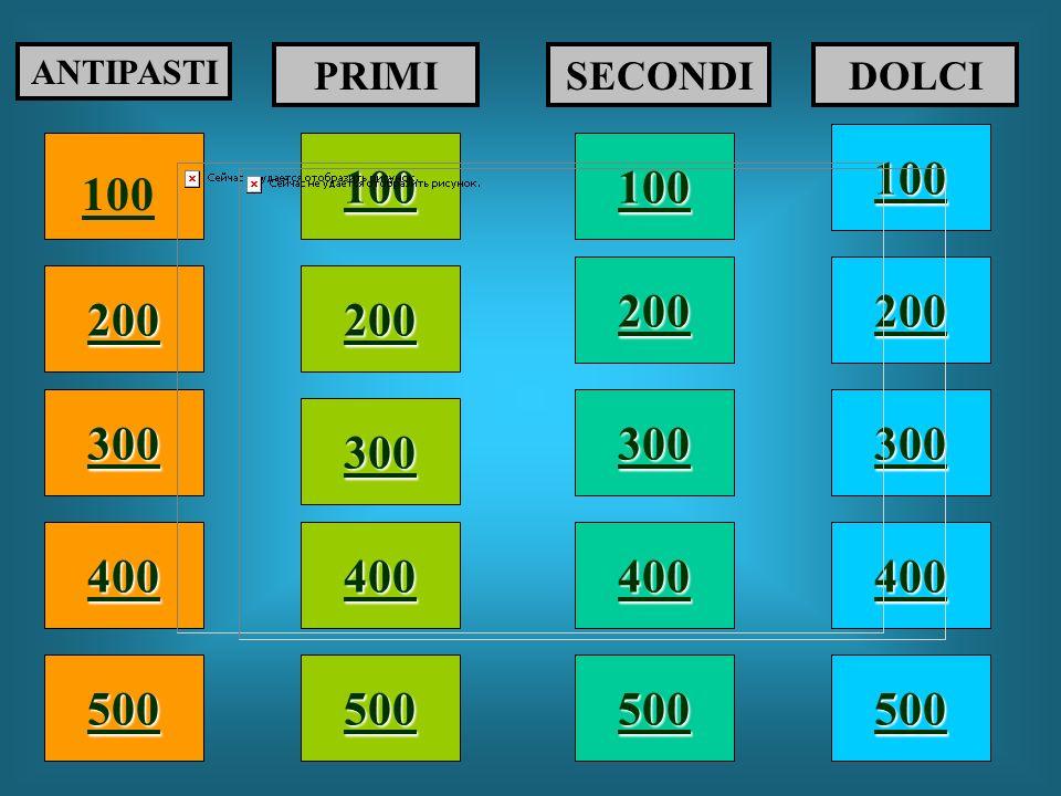 100 200 400 300 400 ANTIPASTI PRIMISECONDIDOLCI 300 200 400 200 100 500 100