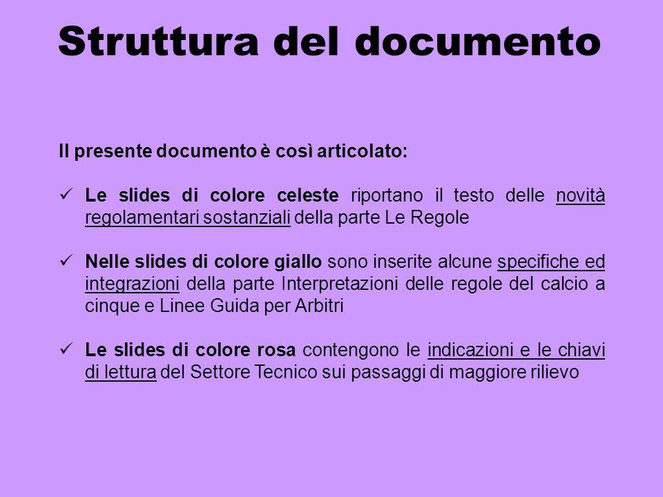 Struttura del documento Il presente documento è così articolato: Le slides di colore celeste riportano il testo delle novità regolamentari sostanziali