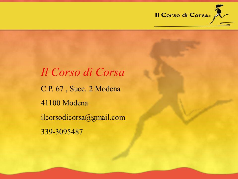 Il Corso di Corsa C.P. 67, Succ. 2 Modena 41100 Modena ilcorsodicorsa@gmail.com 339-3095487