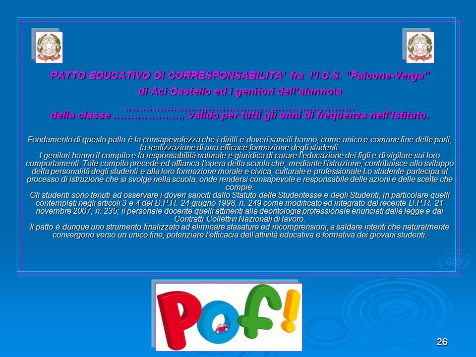 26 PATTO EDUCATIVO DI CORRESPONSABILITA fra lI.C.S. Falcone-Verga di Aci Castello ed i genitori dellalunno\a ………………………………………………………… della classe ……………