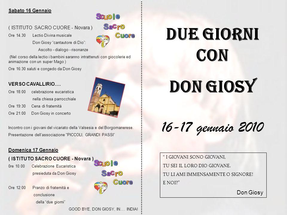 Sabato 16 Gennaio ( ISTITUTO SACRO CUORE - Novara ) Ore 14.30 Lectio Divina musicale Don Giosy cantautore di Dio: Ascolto - dialogo - risonanze (Nel c