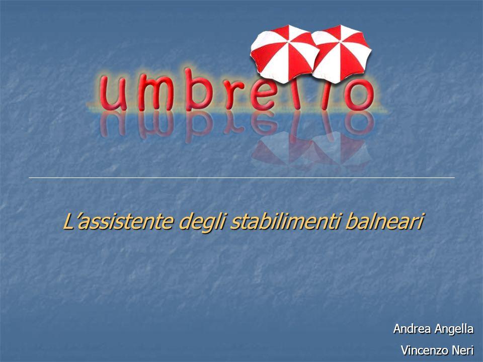 Lassistente degli stabilimenti balneari Andrea Angella Vincenzo Neri