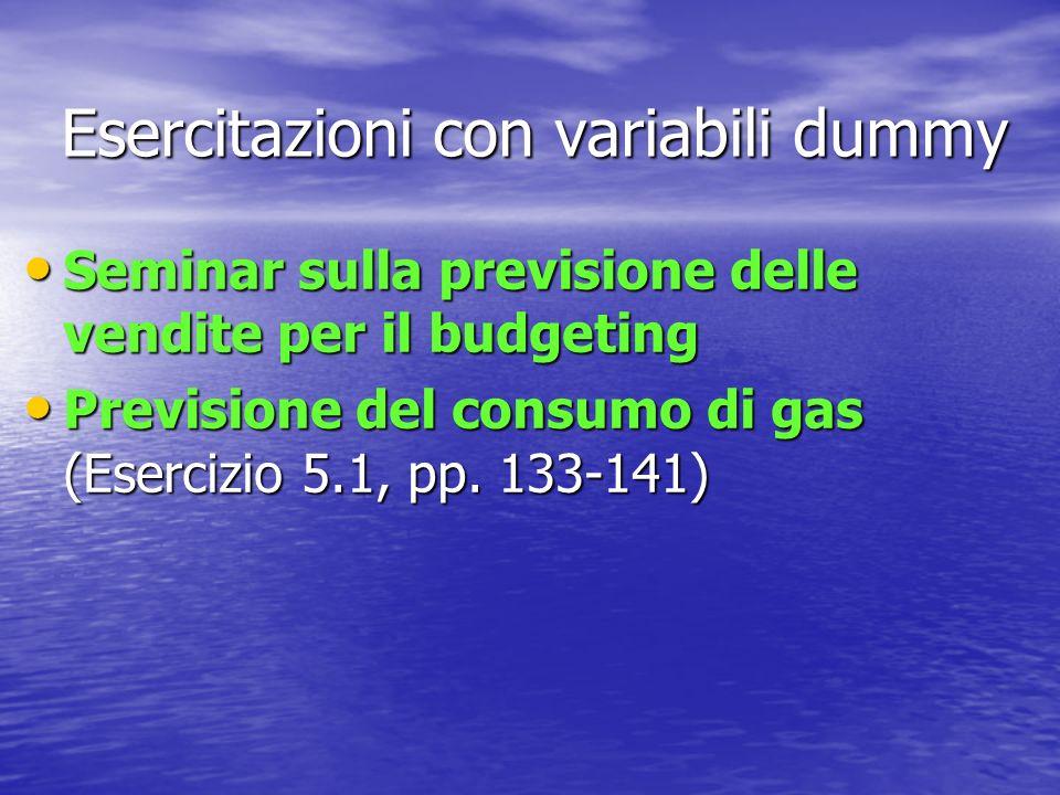 Esercitazioni con variabili dummy Seminar sulla previsione delle vendite per il budgeting Seminar sulla previsione delle vendite per il budgeting Prev
