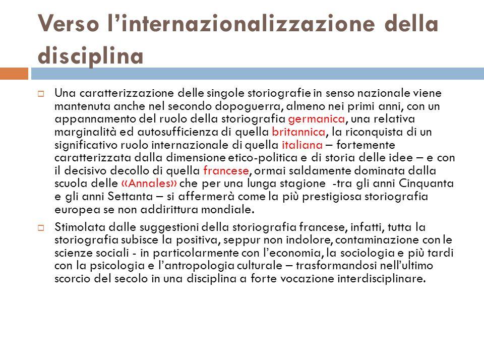 Verso linternazionalizzazione della disciplina Una caratterizzazione delle singole storiografie in senso nazionale viene mantenuta anche nel secondo d