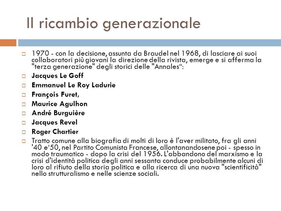 Il ricambio generazionale 1970 - con la decisione, assunta da Braudel nel 1968, di lasciare ai suoi collaboratori più giovani la direzione della rivis
