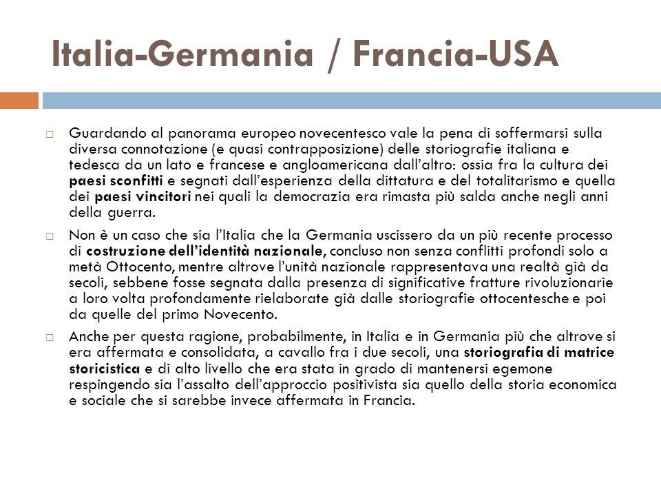 Italia-Germania / Francia-USA Guardando al panorama europeo novecentesco vale la pena di soffermarsi sulla diversa connotazione (e quasi contrapposizi
