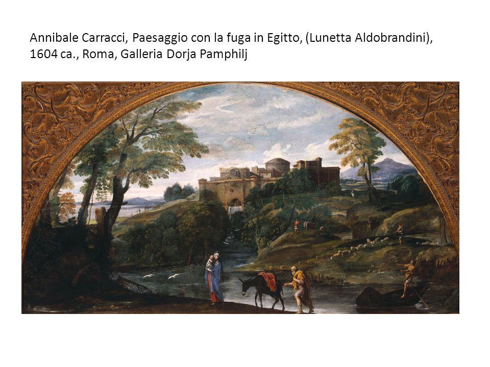 Annibale Carracci, Paesaggio con la fuga in Egitto, (Lunetta Aldobrandini), 1604 ca., Roma, Galleria Dorja Pamphilj