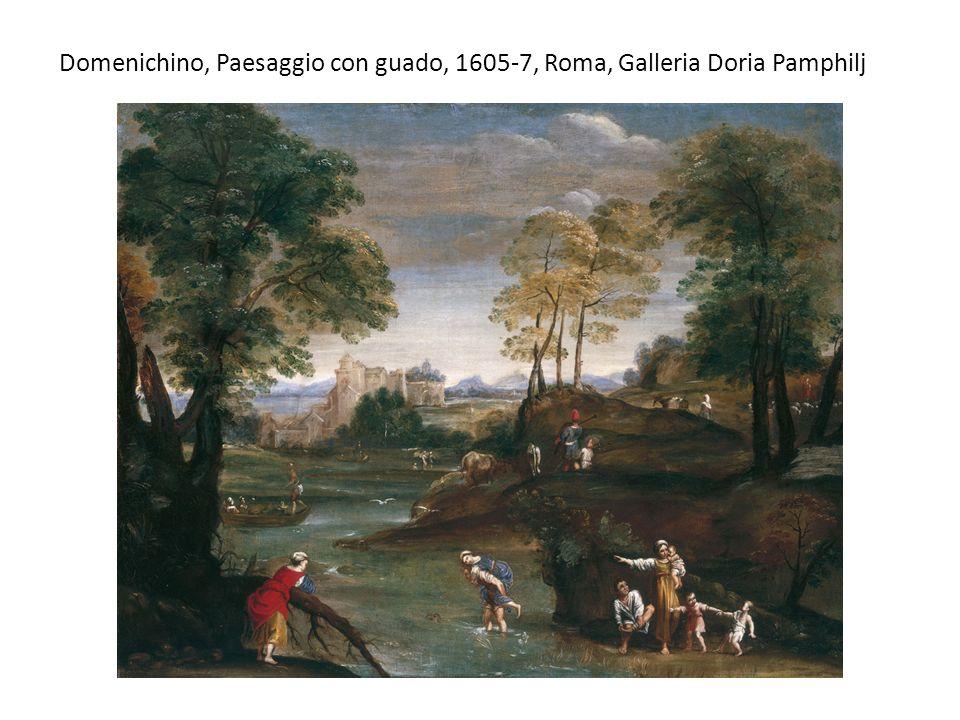 Domenichino, Paesaggio con guado, 1605-7, Roma, Galleria Doria Pamphilj
