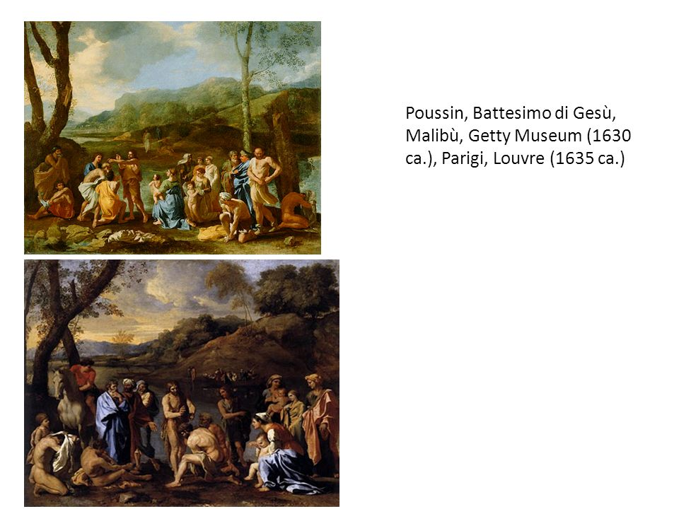 Poussin, Battesimo di Gesù, Malibù, Getty Museum (1630 ca.), Parigi, Louvre (1635 ca.)