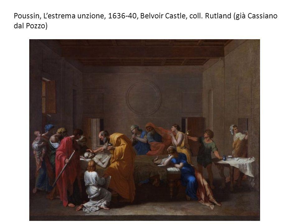 Poussin, Lestrema unzione, 1636-40, Belvoir Castle, coll. Rutland (già Cassiano dal Pozzo)