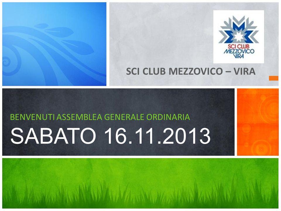 SCI CLUB MEZZOVICO – VIRA BENVENUTI ASSEMBLEA GENERALE ORDINARIA SABATO 16.11.2013