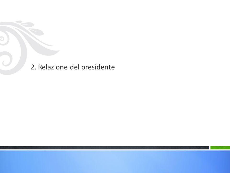 2. Relazione del presidente