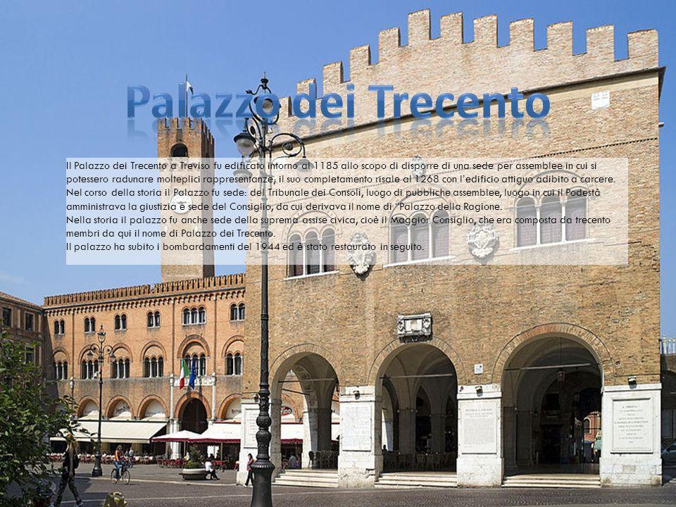 Il Palazzo dei Trecento a Treviso fu edificato intorno al 1185 allo scopo di disporre di una sede per assemblee in cui si potessero radunare molteplici rappresentanze; il suo completamento risale al 1268 con ledificio attiguo adibito a carcere.