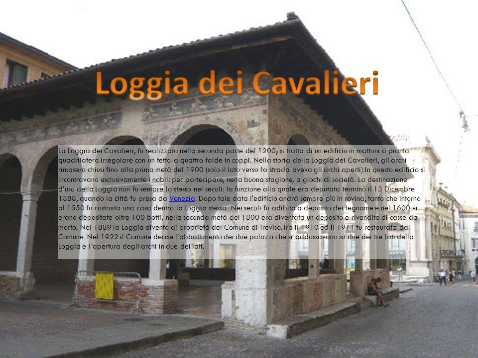 La Loggia dei Cavalieri, fu realizzata nella seconda parte del 1200; si tratta di un edificio in mattoni a pianta quadrilatera irregolare con un tetto a quattro falde in coppi.