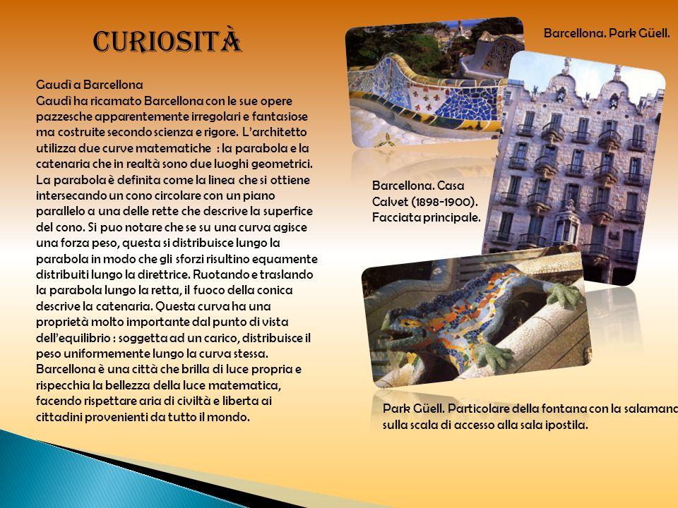 Curiosità Gaudì a Barcellona Gaudì ha ricamato Barcellona con le sue opere pazzesche apparentemente irregolari e fantasiose ma costruite secondo scien