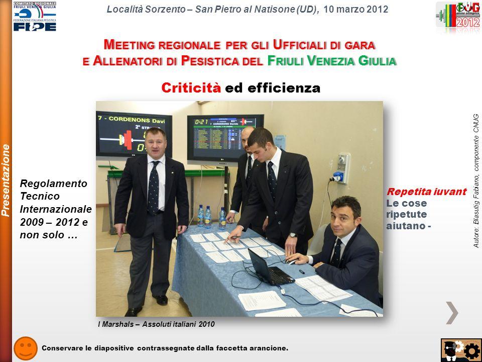 CRITICITA ED EFFICIENZE Assoluti italiani 2010 Autore: Blasutig Fabiano, componente CNUG