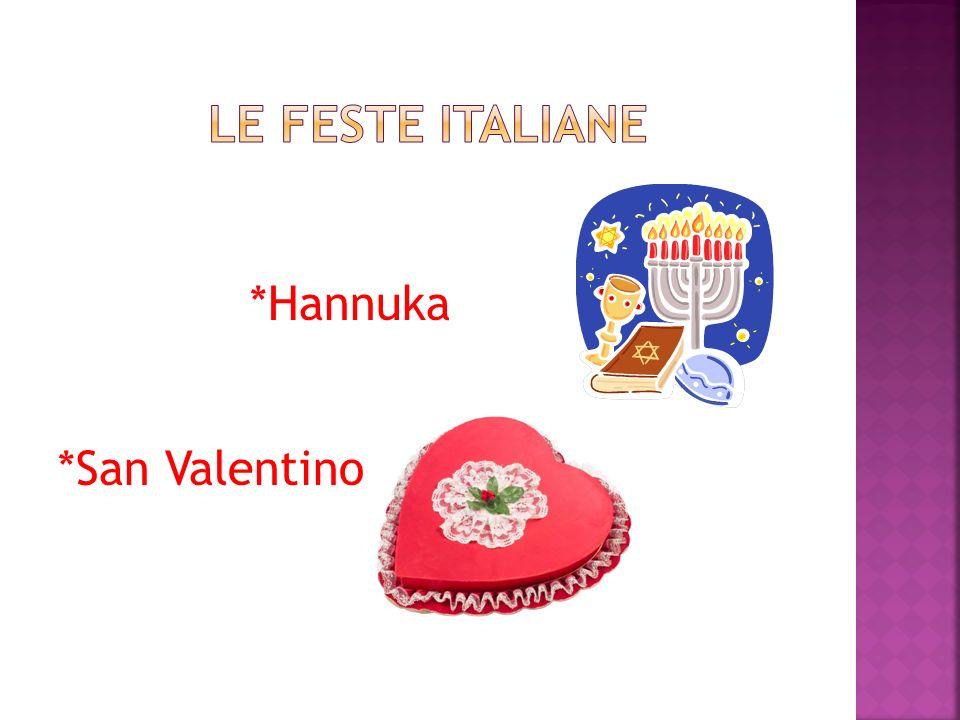 *Hannuka *San Valentino