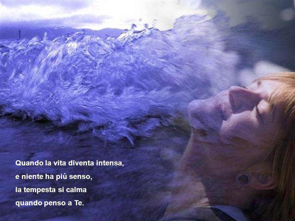 Invece penso a Te e alle Tue meraviglie. Al pensiero di Te il cielo grigio si trasforma in blu. Invece penso a Te e alle Tue meraviglie. Al pensiero d