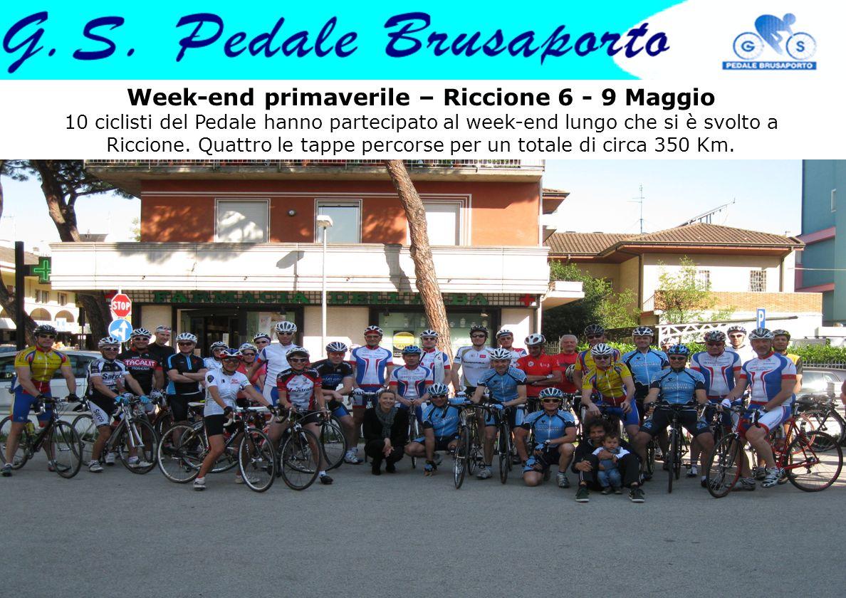 Week-end primaverile – Riccione 6 - 9 Maggio 10 ciclisti del Pedale hanno partecipato al week-end lungo che si è svolto a Riccione. Quattro le tappe p
