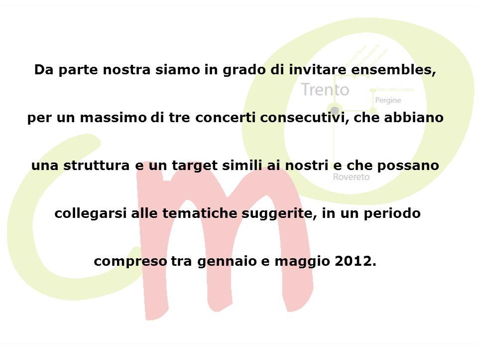 Intendiamo, inoltre, rafforzare lidea della mobilità mediante la realizzazione di scambi tra ensembles italiani e stranieri numericamente ed economicamente omogenei.