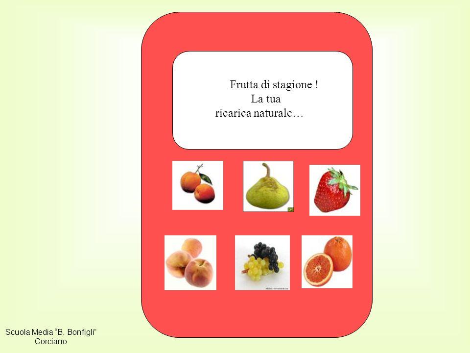 SMSVU Frutta di stagione ! La tua ricarica naturale… OTO Scuola Media B. Bonfigli Corciano