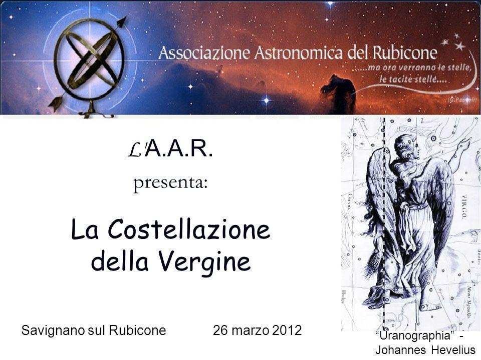L' A.A.R. presenta: La Costellazione della Vergine Savignano sul Rubicone26 marzo 2012 Uranographia - Johannes Hevelius
