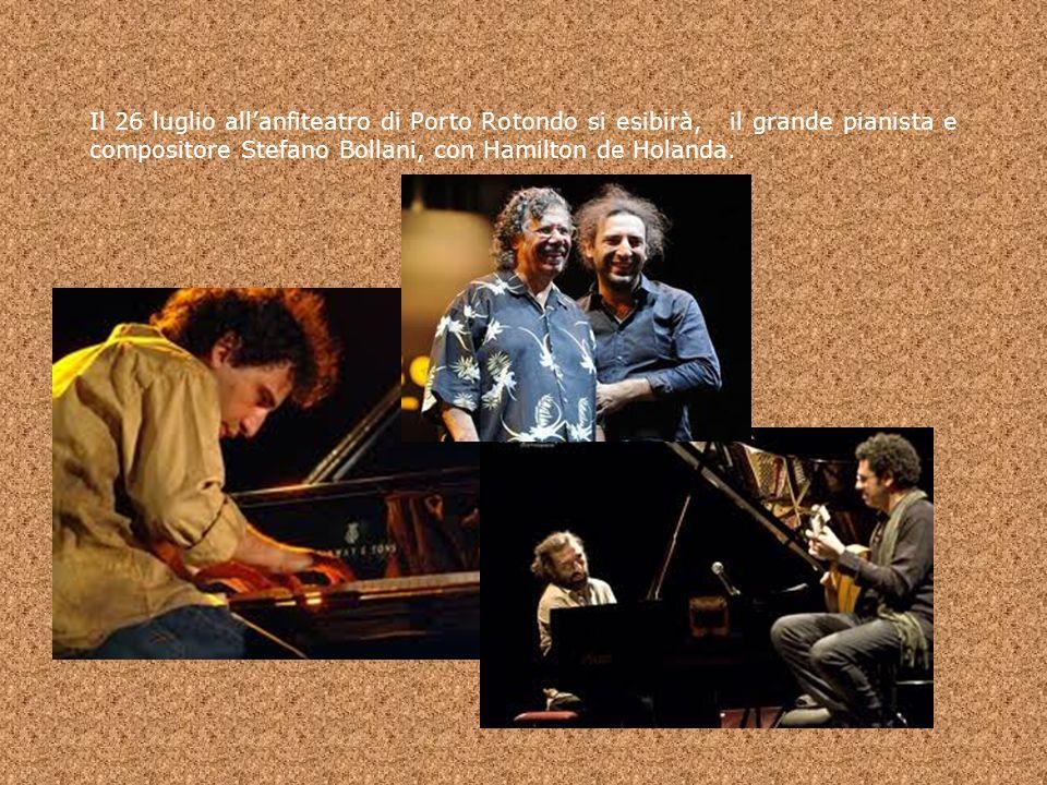Il 26 luglio allanfiteatro di Porto Rotondo si esibirà, il grande pianista e compositore Stefano Bollani, con Hamilton de Holanda.