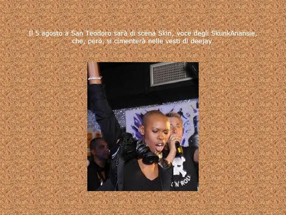 Il 5 agosto a San Teodoro sarà di scena Skin, voce degli SkunkAnansie, che, però, si cimenterà nelle vesti di deejay.