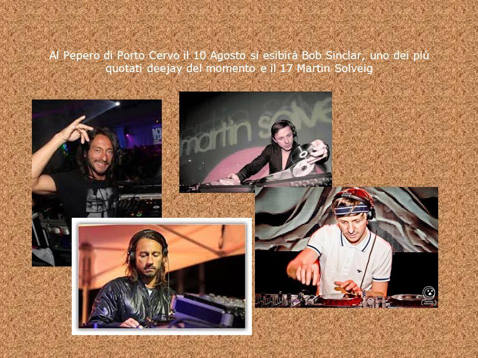 Al Pepero di Porto Cervo il 10 Agosto si esibirà Bob Sinclar, uno dei più quotati deejay del momento e il 17 Martin Solveig