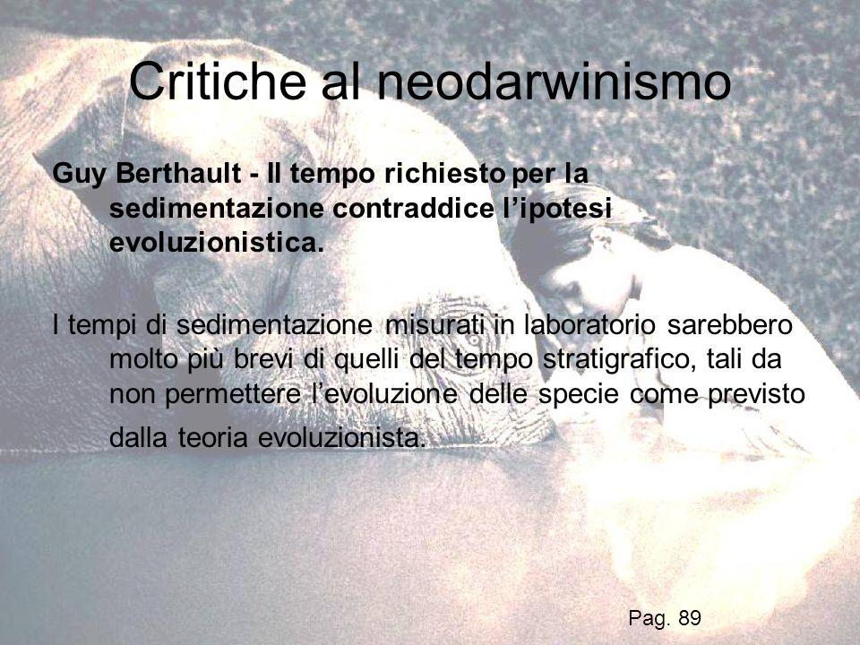 Critiche al neodarwinismo Guy Berthault - Il tempo richiesto per la sedimentazione contraddice lipotesi evoluzionistica. I tempi di sedimentazione mis